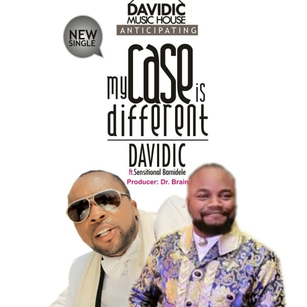 Davidic - My Case Is Different