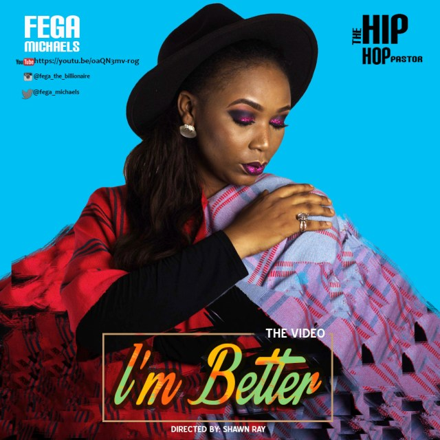 Fega Michaels – I'm Better