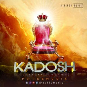 Music: Pv Idemudia - Kadosh (Holy)