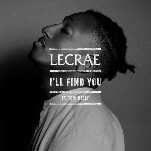 Lecrae Ft. Tori Kelly - I'll Find You