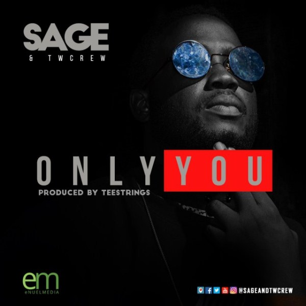 Sage & Twcrew - Only You