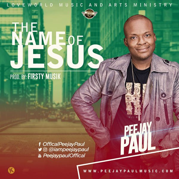 Peejay Paul – The Name Of Jesus