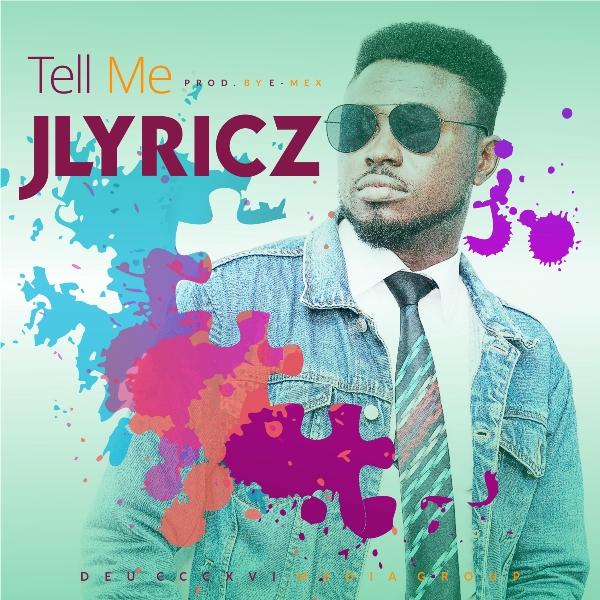 Tell Me - Jlyricz