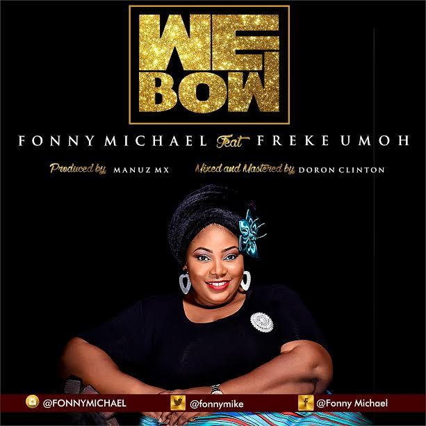 We Bow - Fonny Michael