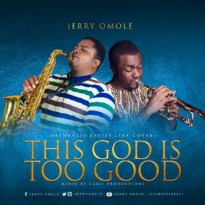 Jerry Omole - This God Is Too Good
