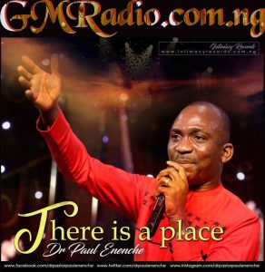 Dr Paul Enenche - There Is A Place