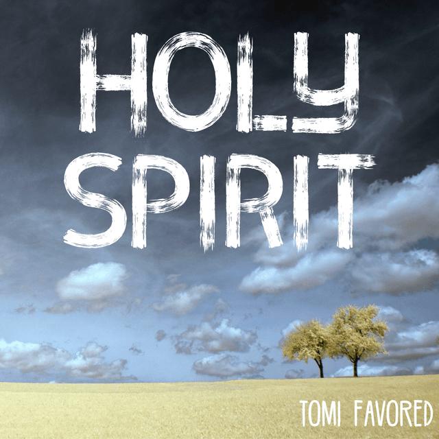 Tomi Favored - Holy Spirit