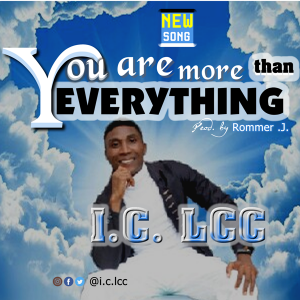 I.C Lee - You Are More Than Everything