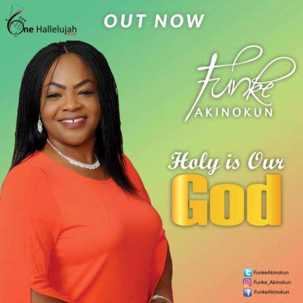 Holy Is Our God By Funke Akinokun