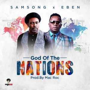 God of the Nations By Samsong ft. Eben