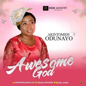 Odunayo Akintomide - Awesome God