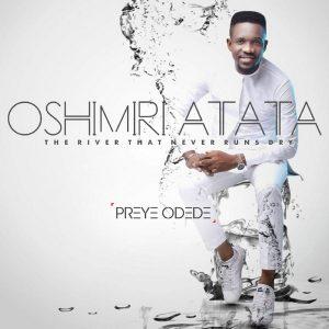 Preye Odede - Oshimiri Atata Feat. Generation Of Praise