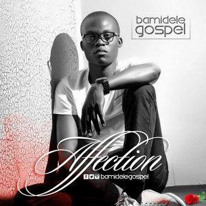 Affection - Bamidele Gospel