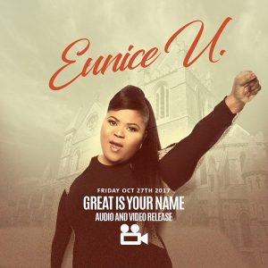 Great Is Your Name - Eunice U