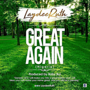 Great Again (Nigeria) - Laydee Ruth