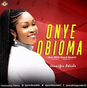 Onye Obioma - Jennifer Adiele