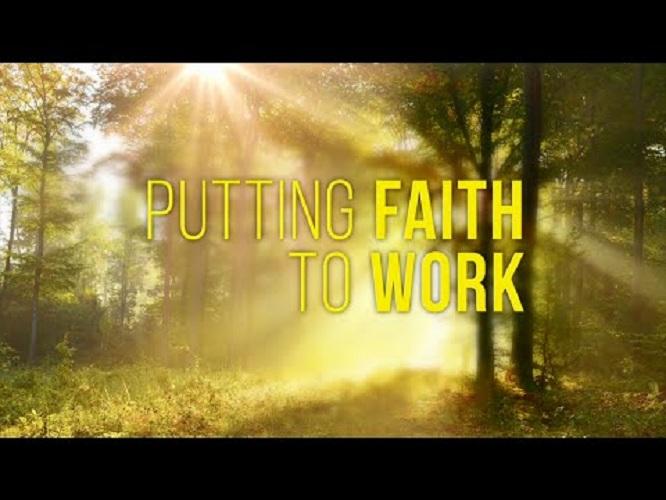 Put Your Faith To Work