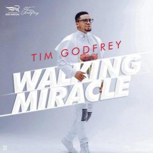 New song by Tim Godfrey 'Walking Miracle'