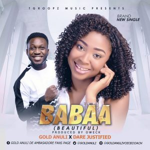 Babaa - Gold Anuli  Ft. Dare Justified