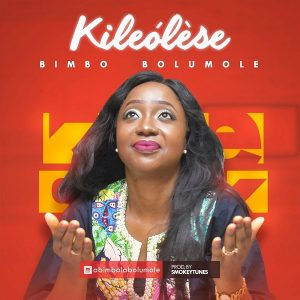 Bimbo Bolumole - Kileolese