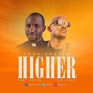 Fada Sheyin - Higher ft Joe El