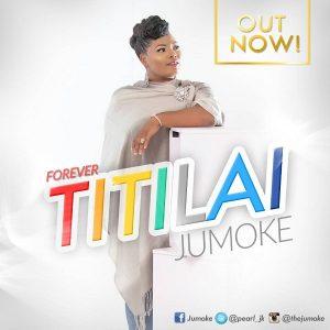 Jumoke - Titilai (Forever)