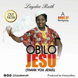 Laydee Ruth - Obilo Jesu (Thank You Jesus)