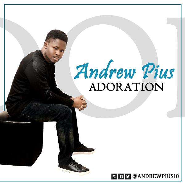 Andrew Pius - Adoration