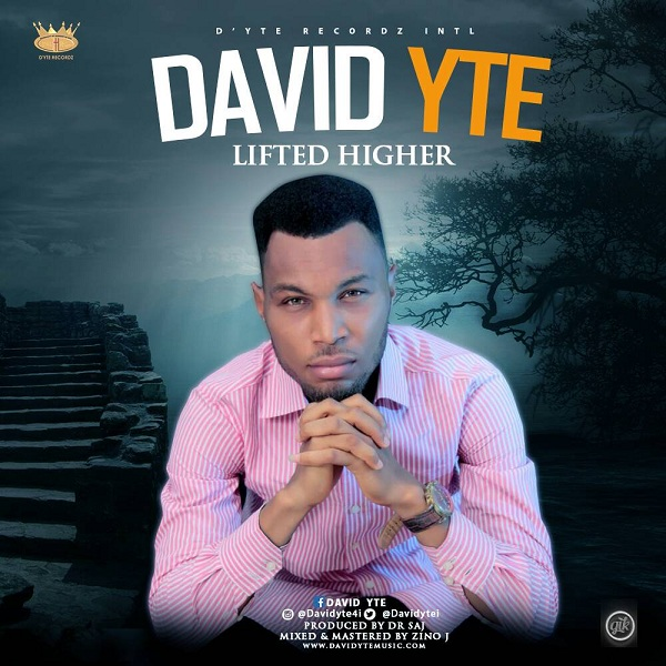 David Yte - Lifted Higher