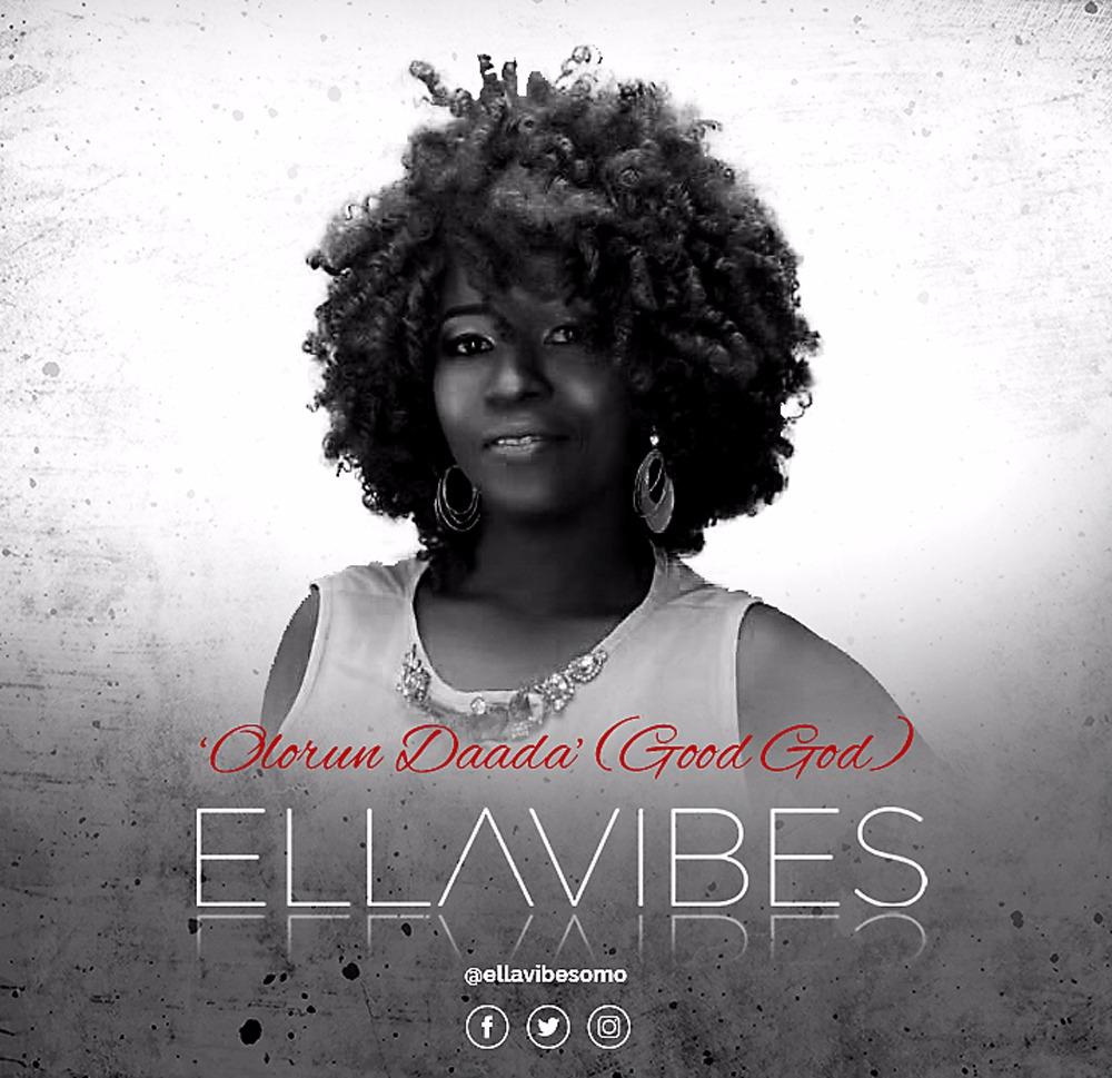 EllaVibes - Olorun Daada