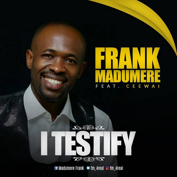 Frank Madumere - I Testify [gospelminds.com]