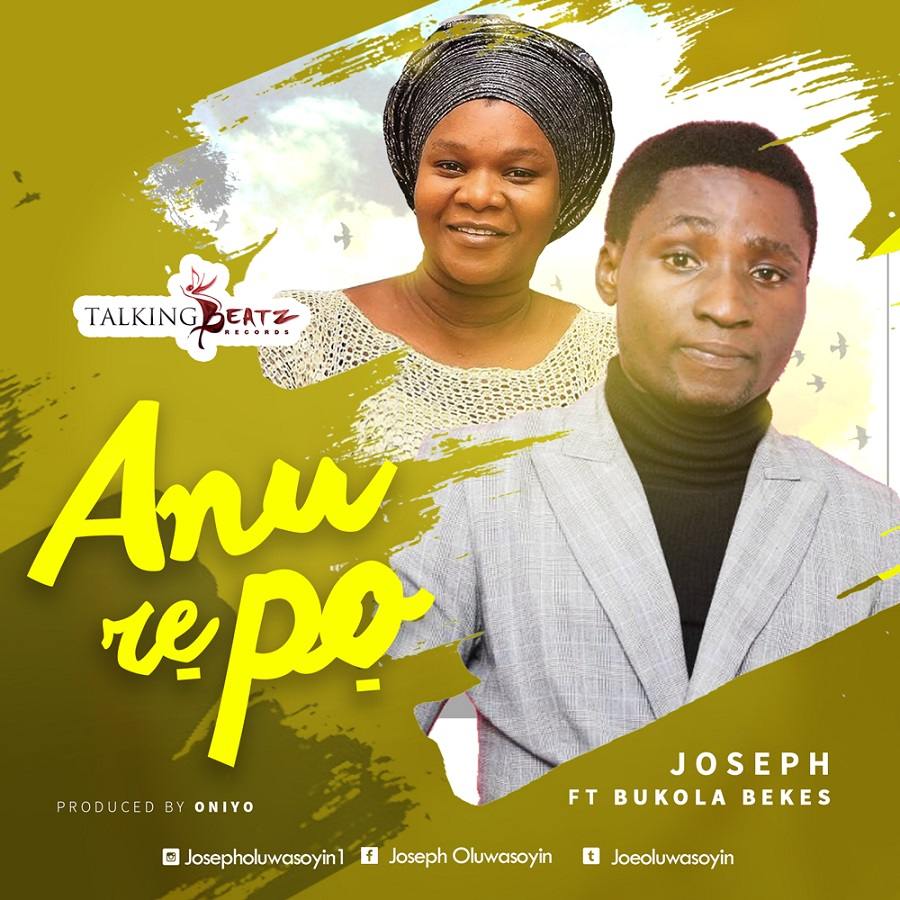 Joseph - Anu Re Po ft. Bukola Bekes