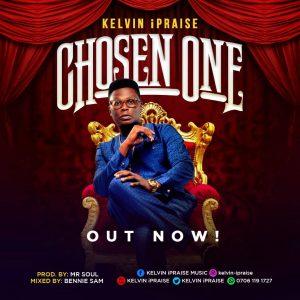 Kelvin iPraise – Chosen One