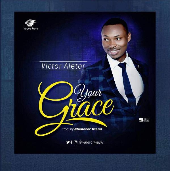 Victor Aletor - Your Grace