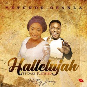 Yetunde Obanla - Hallelujah Ft Dare Justified