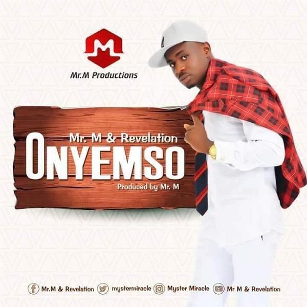 Mr. M & Revelation - Jesus Bu Onyem Nefe
