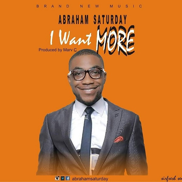Abraham Saturday - I Want More