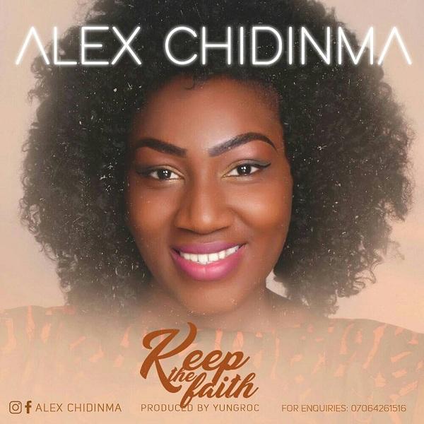 Alex Chidinma - Keep The Faith