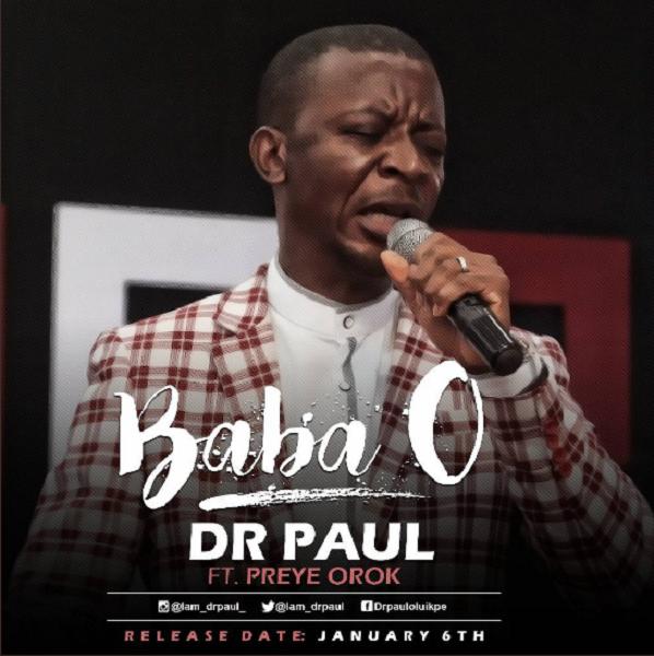 Baba O - Dr Paul Ft Preye Orok