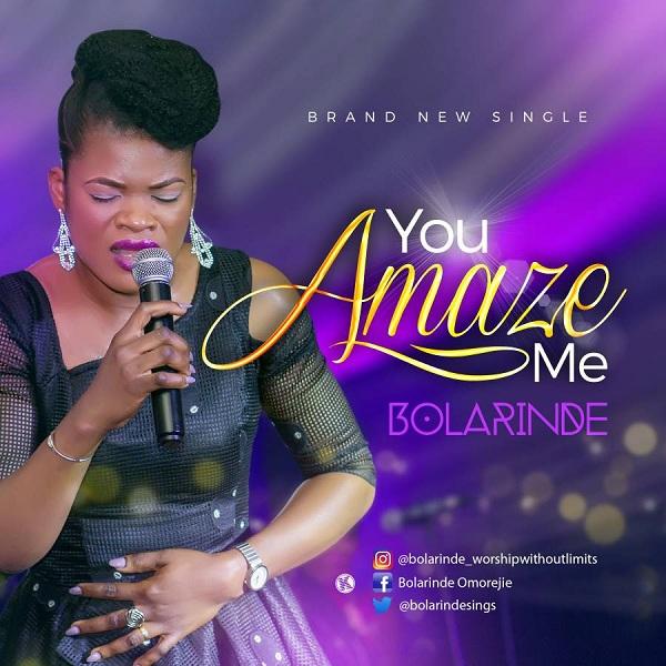 Bolarinde - You Amaze Me