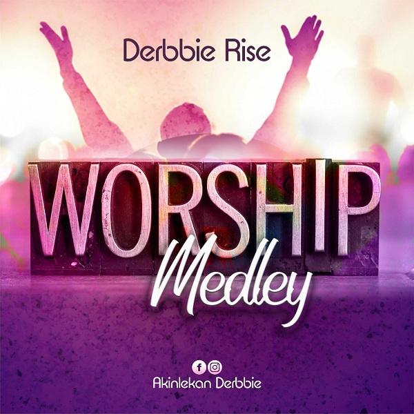 Derbbie Rise - Worship Medley