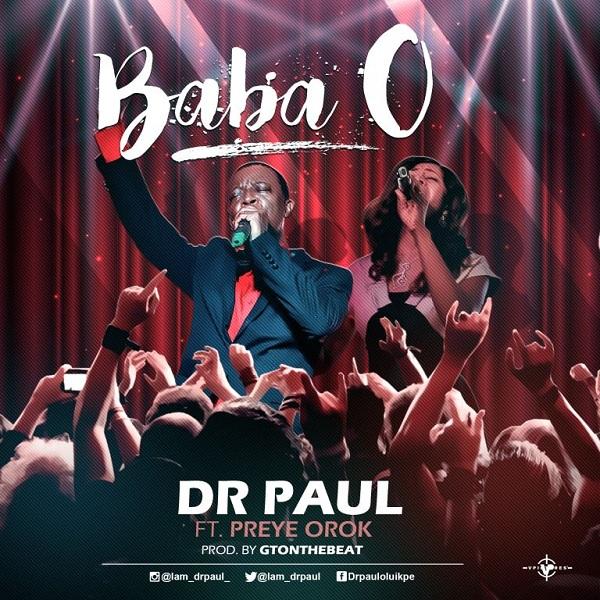 Dr Paul Ft Preye Orok - Baba O