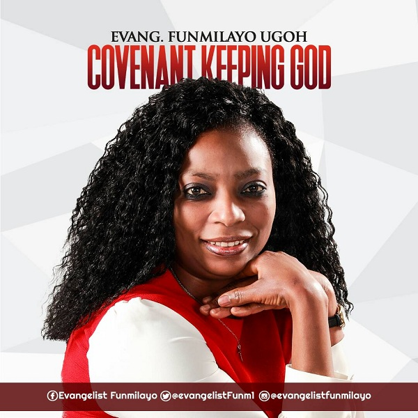 Evang. Funmilayo Ugoh - Covenant Keeping God