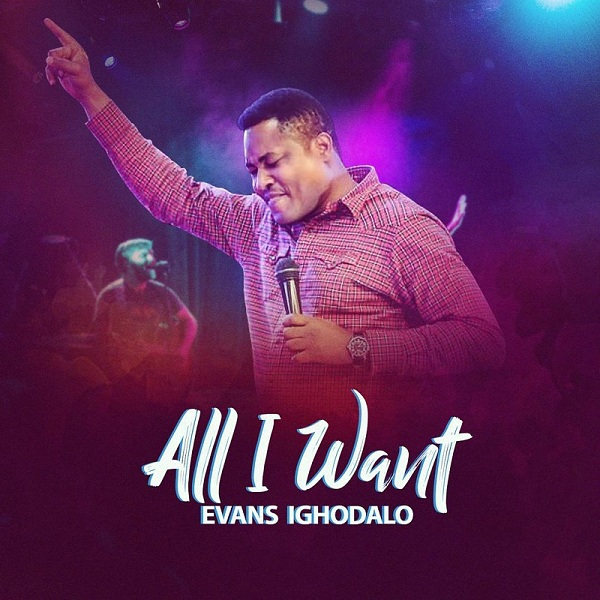 Evans Ighodalo - All I Want