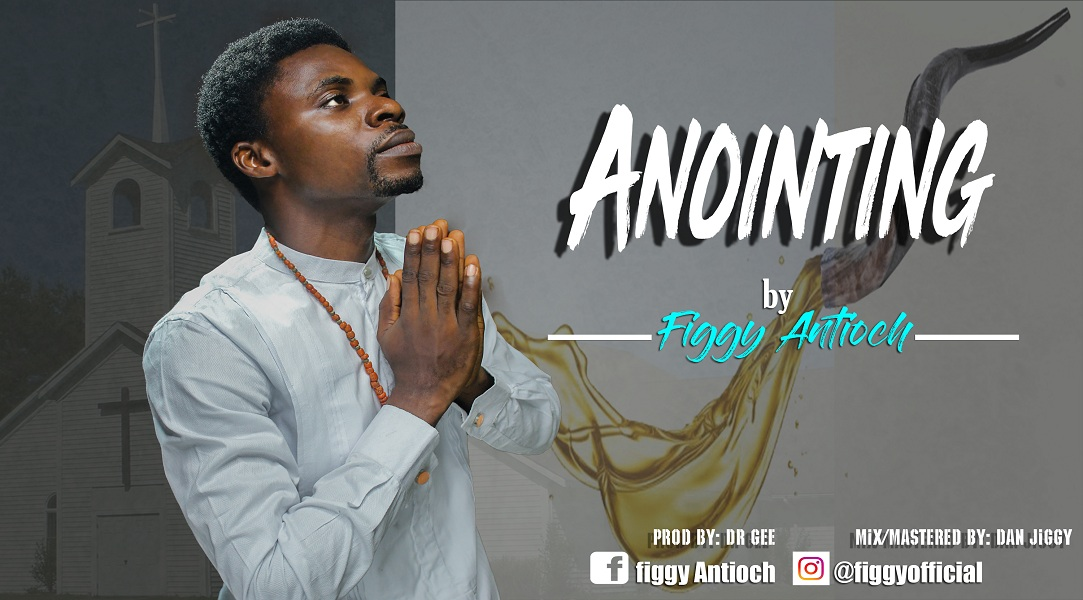 Figgy Antioch - Anointing