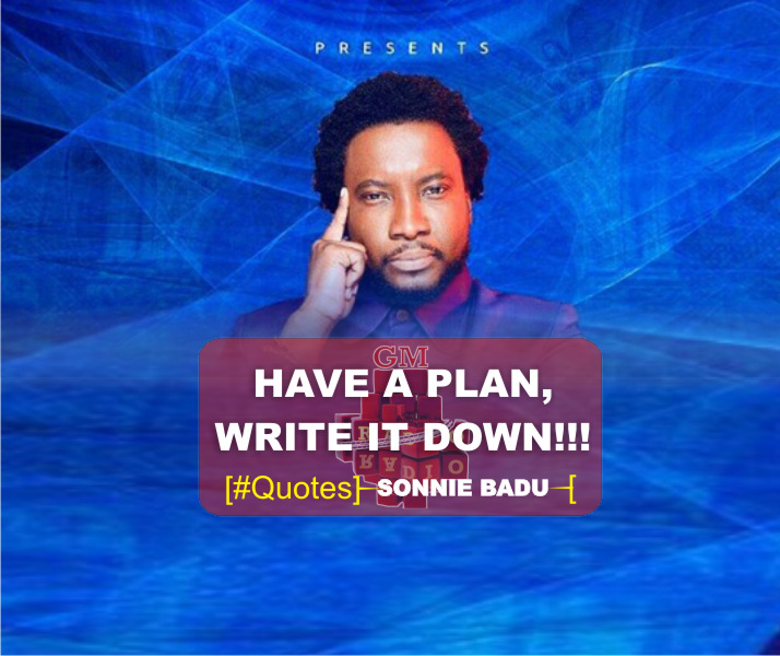 Have a Plan, Write it Down - Sonnie Badu