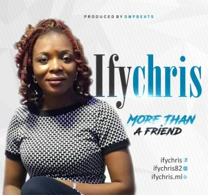 Ifychris – More Than A Friend