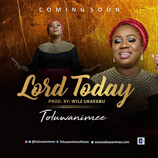Toluwanimee's - Lord Today