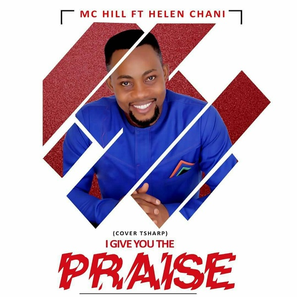 MC Hill - I Give You The Praise