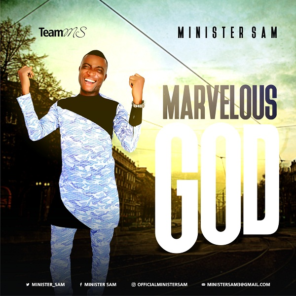 Minister Sam - Marvelous God